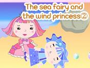 The sea fairy and the wind princess②